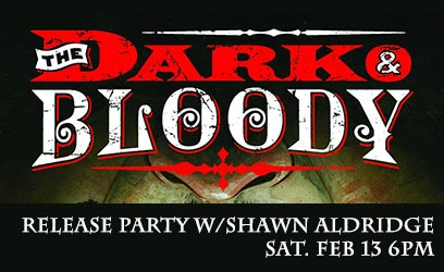 Dark And Bloody #1 Release Party w/Shawn Aldridge!