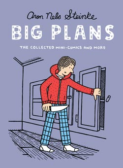 BIG PLANS: The Collected Mini-Comics and More